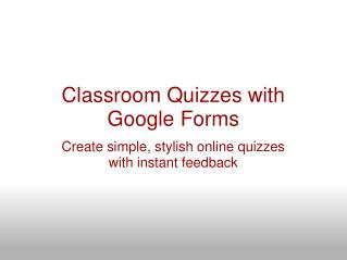 Classroom Quizzes with Google Forms