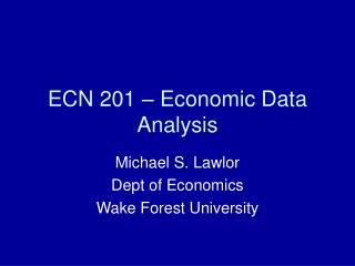 ECN 201 – Economic Data Analysis
