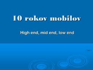 10 rokov mobilov