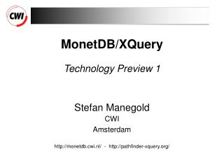 MonetDB/XQuery Technology Preview 1