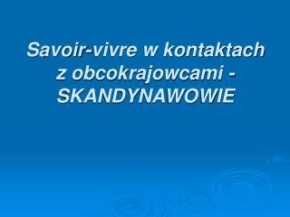 Savoir-vivre w kontaktach z obcokrajowcami - SKANDYNAWOWIE