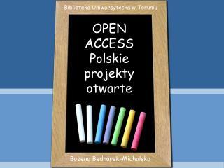 OPEN  ACCESS Polskie projekty otwarte
