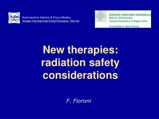 New therapies:  radiation safety considerations