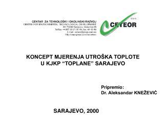 """KONCEPT MJERENJA UTROŠKA TOPLOTE U KJKP """"TOPLANE"""" SARAJEVO"""