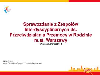 Opracowanie:  Marek Pajer (Biuro Pomocy i Projektów Społecznych)