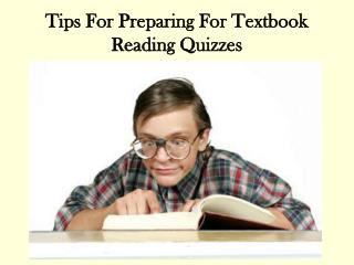 Tips For Preparing For Textbook Reading Quizzes