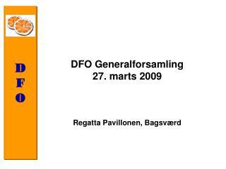 DFO Generalforsamling  27. marts 2009 Regatta Pavillonen, Bagsværd