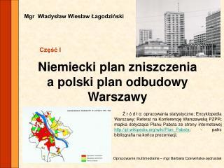 Niemiecki plan zniszczenia  a polski plan odbudowy Warszawy