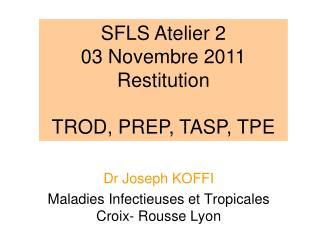 Dr Joseph KOFFI Maladies Infectieuses et Tropicales Croix- Rousse Lyon
