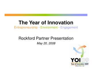 The Year of Innovation Entrepreneurship � Environment  � Engagement