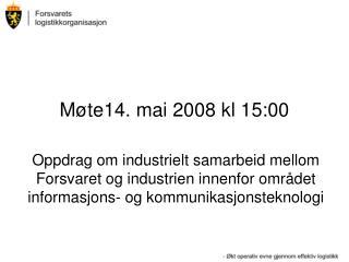 Møte14. mai 2008 kl 15:00