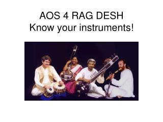 AOS 4 RAG DESH Know your instruments!