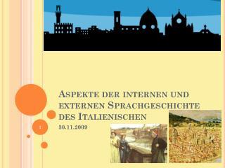 Aspekte der internen und externen Sprachgeschichte des Italienischen