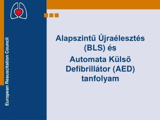 Alapszintű Újraélesztés (BLS) és  Automata Külső Defibrillátor (AED) tanfolyam