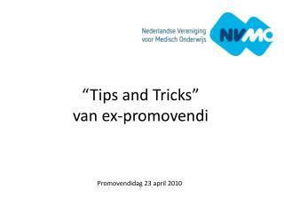 """Tips and Tricks""  van ex-promovendi"