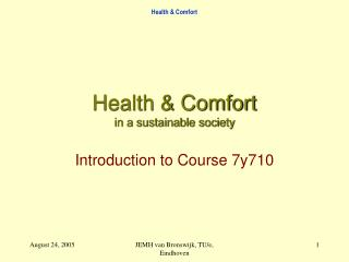 Health & Comfort in a sustainable society