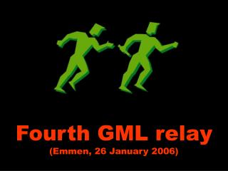 Fourth GML relay (Emmen, 26 January 2006)