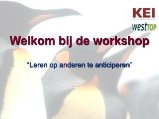 Welkom bij de workshop