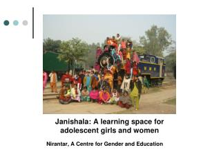 JANISHALA Janishala: A learning space for adolescent girls and women