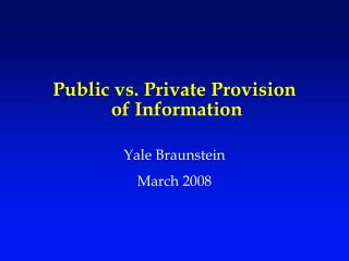 Public vs. Private Provision  of Information