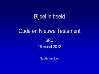 Bijbel in beeld Oude en Nieuwe Testament