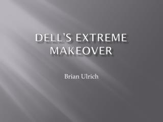 Dell's Extreme Makeover