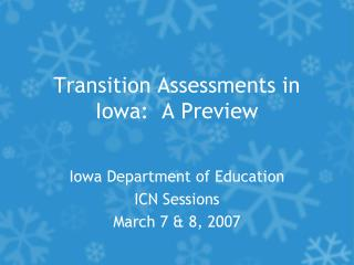 Transition Assessments in Iowa:  A Preview