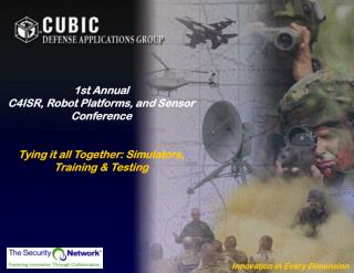 1st Annual C4ISR, Robot Platforms, and Sensor Conference