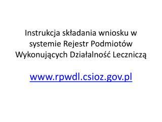 Instrukcja składania wniosku w systemie Rejestr Podmiotów Wykonujących Działalność Leczniczą