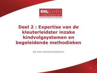 Deel 2 : Expertise van de kleuterleidster inzake kindvolgsystemen en begeleidende methodieken