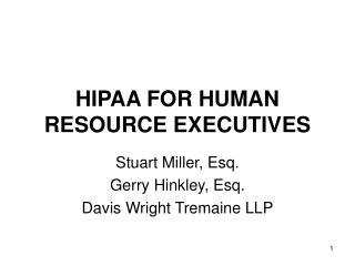 HIPAA FOR HUMAN RESOURCE EXECUTIVES