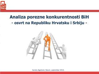 Analiza porezne konkurentnosti BiH - osvrt na Republiku Hrvatsku i Srbiju -