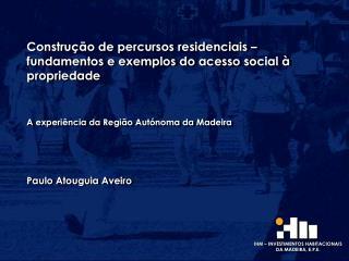 IHM – INVESTIMENTOS HABITACIONAIS  DA MADEIRA, E.P.E.