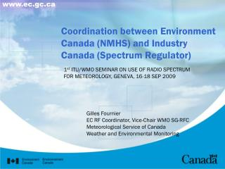 Coordination between Environment Canada (NMHS) and Industry Canada (Spectrum Regulator)