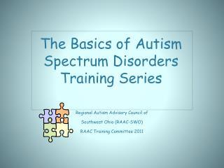 The Basics of Autism Spectrum Disorders Training Series