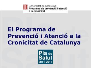 El Programa de Prevenció i Atenció a la Cronicitat de Catalunya