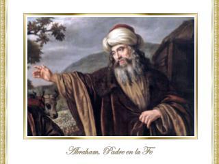 Para los judíos, Abraham es considerado un ancestro  y reconocido como el padre del judaísmo