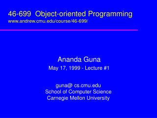 46-699  Object-oriented Programming andrew.cmu/course/46-699/
