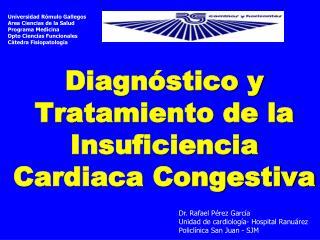 Diagnóstico y Tratamiento de la Insuficiencia Cardiaca Congestiva