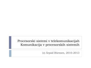 Procesorski sistemi v telekomunikacijah Komunikacija v procesorskih sistemih