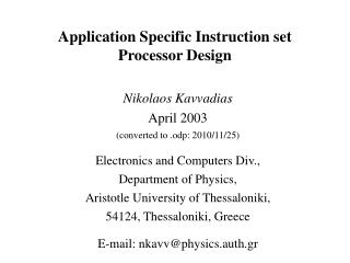 Application Specific Instruction set Processor Design