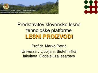 Predstavitev slovenske lesne tehnolo�ke platforme LESNI PROIZVODI
