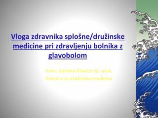 Vloga zdravnika splo�ne/dru�inske medicine pri zdravljenju bolnika z glavobolom