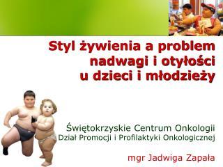 Nadwaga i otyłość                           u dzieci i młodzieży