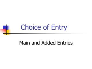 Choice of Entry
