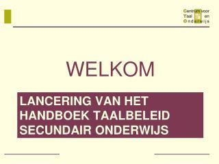 Lancering van het handboek taalbeleid Secundair ONDERWIJS