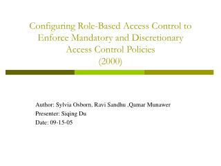 Author: Sylvia Osborn, Ravi Sandhu ,Qamar Munawer Presenter: Siqing Du Date: 09-15-05
