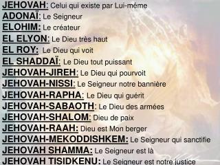 JEHOVAH :  Celui qui existe par Lui-même ADONAÏ :  Le Seigneur