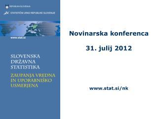 Novinarska konferenca 31. julij 2012 stat.si/nk