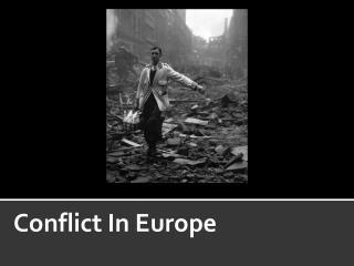 Conflict In Europe